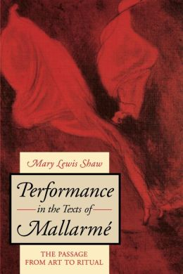 Performance in the Texts of Mallarm?: The Passage from Art to Ritual