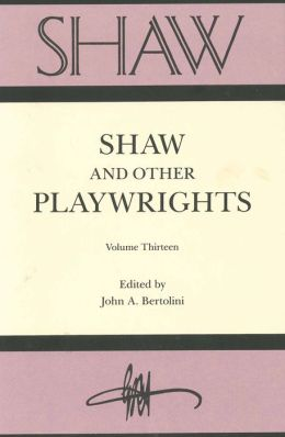SHAW: The Annual of Bernard Shaw Studies, Volume 13: Shaw and Other Playwrights