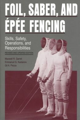 Foil, Saber, and Epee Fencing