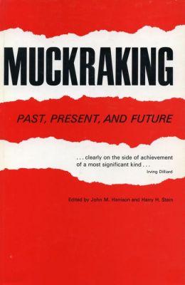 Muckraking: Past, Present, and Future