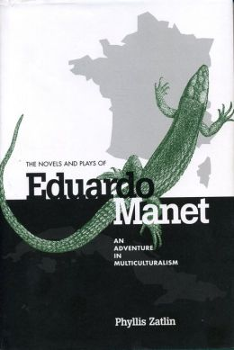 The Novels and Plays of Eduardo Manet: An Adventure in Multiculturalism