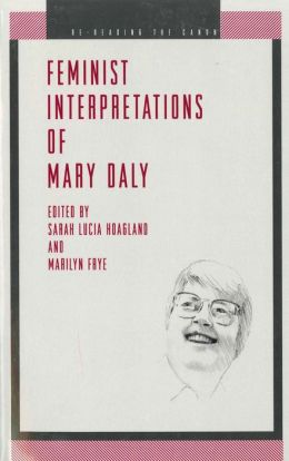 Feminist Interpretations of Mary Daly