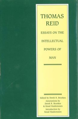 Thomas Reid: Essays on the Intellectual Power of Man: A Critical Edition