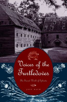 Voices of the Turtledoves: The Sacred World of Ephrata (Pennsylvania German History and Culture)