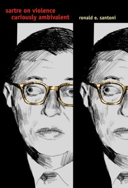 Sartre on Violence: Curiously Ambivalent