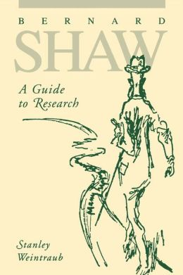 Bernard Shaw: A Guide to Research