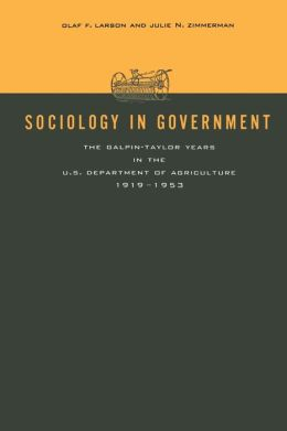 Sociology in Government: The Galpin-Taylor Years in the U.S. Department of Agriculture, 1919-1953