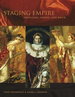 Staging Empire: Napoleon, Ingres, and David