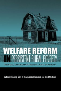 Welfare Reform in Persistent Rural Poverty: Dreams, Disenchantments, and Diversity