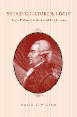 Seeking Nature's Logic: Natural Philosophy in the Scottish Enlightenment