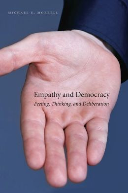 Empathy and Democracy: Feeling, Thinking, and Deliberation