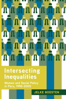 Intersecting Inequalities: Women and Social Policy in Peru, 1990?2000