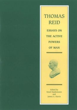 Essays on the Active Powers of Man: Volume 7 in the Edinburgh Edition of Thomas Reid