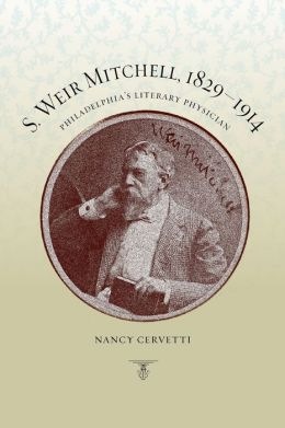 S. Weir Mitchell, 1829-1914: Philadelphia's Literary Physician