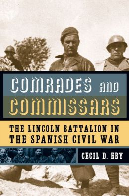Comrades and Commissars: The Lincoln Battalion in the Spanish Civil War