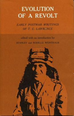 Evolution of a Revolt: Early Postwar Writings of T. E. Lawrence
