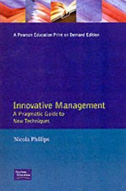 Innovative Management: A Pragmatic Guide to New Technique
