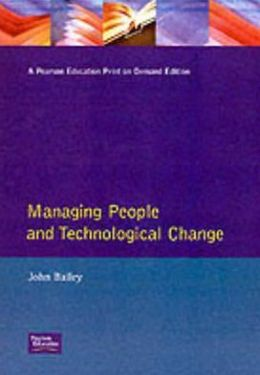 Managing People and Technological Change