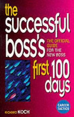 Successful Boss's First 100 Days: The Official Guide for the New Boss