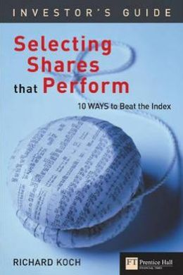 The Investor's Guide to Selecting Shares That Perform
