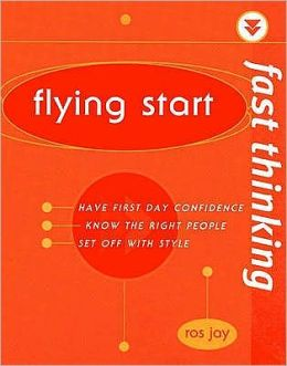 Fast Thinking Flying Start: Work at the Speed of Life