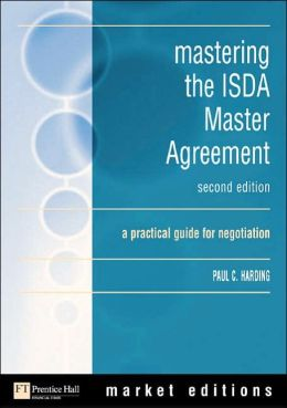 Mastering the ISDA Master Agreement: A Practical Guide to Negotiation