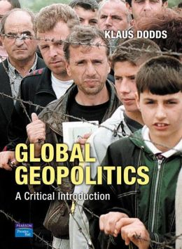 Global Geopolitics: A Critical Introduction