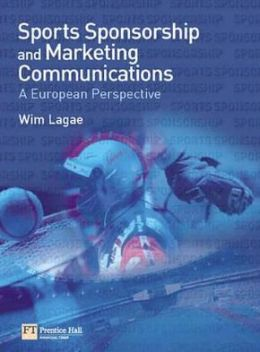 Sports Sponsorship and Marketing Communications: A European Perspective
