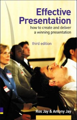 Effective Presentation: How to Create and Deliver a Winning Presentation
