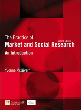 The Practice of Market and Social Research: An Introduction