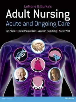 Lemone & Burke's Adult Nursing: Acute and Ongoing Care