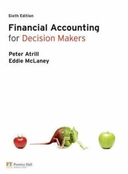Financial Accounting for Decision Makers, 6th edition