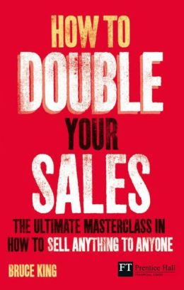 How to Double Your Sales ePub eBook: The ultimate masterclass in how to sell anything to anyone