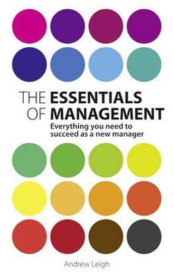 Essentials of Management: Everything You Need to Succeed as a New Manager