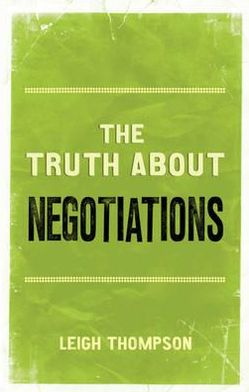 The Truth about Negotiations. by Leigh L. Thompson