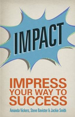 Impact: Impress Your Way to Success, 2nd edition