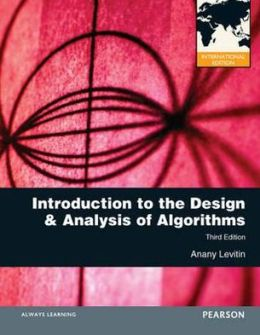 Introduction to the Design & Analysis of Algorithms. by Anany Levitin