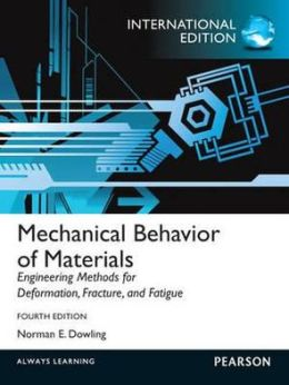 Mechanical Behavior of Materials. Norman E. Dowling