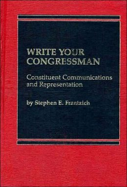 Write Your Congressman: Constituent Communications and Representation
