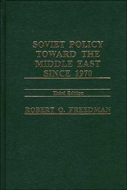 Soviet policy toward the Middle East since 1970.