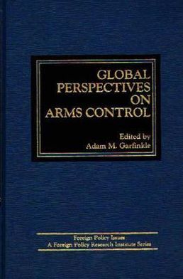 Global Perspectives on Arms Control.