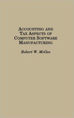 Accounting And Tax Aspects Of Computer Software Manufacturing