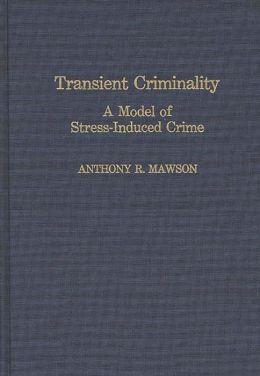 Transient Criminality