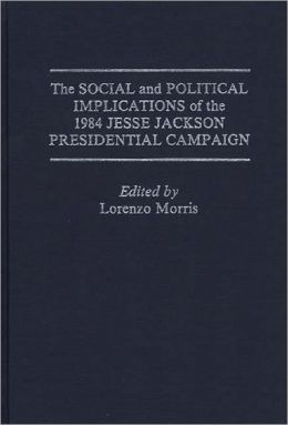 Social And Political Implications Of The 1984 Jesse Jackson Presidential Campaign