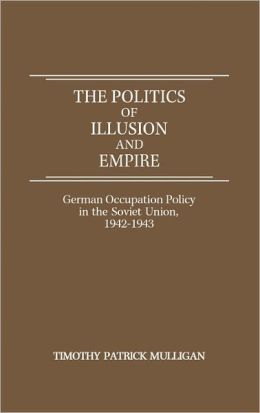 The Politics Of Illusion And Empire