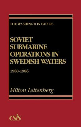 Soviet Submarine Operations in Swedish Waters: 1980-1986
