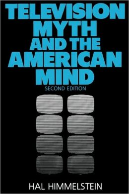 Television Myth and the American Mind: Second Edition