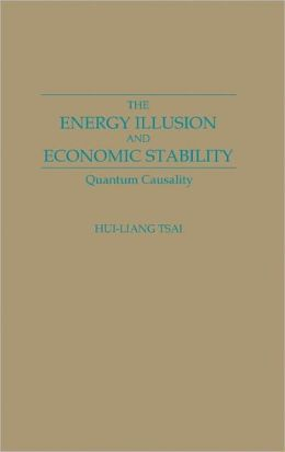 The Energy Illusion And Economic Stability