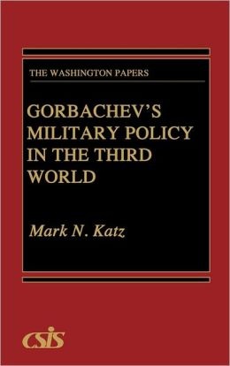 Gorbachev's Military Policy in the Third World