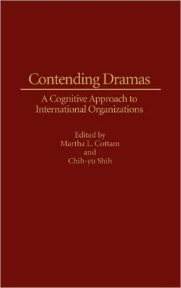 Contending Dramas: A Cognitive Approach to International Organization